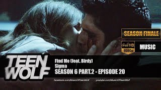 Sigma  - Find Me (feat. Birdy) | Teen Wolf 6x20 Music [HD]