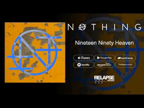 The Nothing - Nineteen Ninety Heaven
