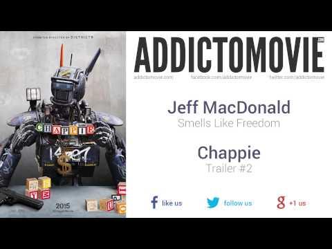 Chappie - Trailer #1 Music #1 (Jeff MacDonald - Smells Like Freedom)