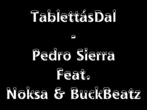 Pedro Sierra feat. Noksa&Buck - TablettásDal