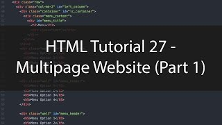 HTML Tutorial 27 - Multipage Website (Part 1)