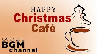 Happy Christmas Cafe Music Relaxing Christmas Jazz Music Happy Jazz Music