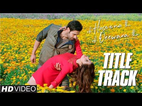 download lagu Ek Haseena Thi Ek Deewana Tha  Title Track gratis