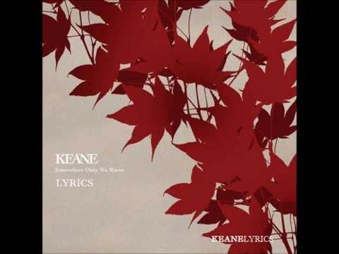 Somewhere Only We Know lyrics - Keane (HQ)   KeaneLyrics