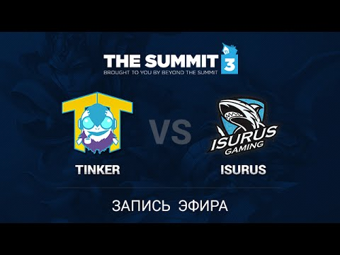 Team Tinker -vs- Isurus, THe Summit 3 NA PreQualifiers, Quarterfinal, game 2