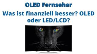 Was ist finanziell besser OLED oder LED LCD
