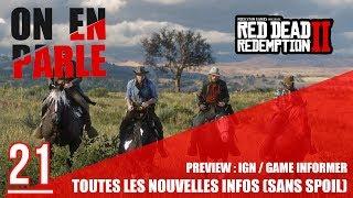 [NO SPOIL] PLUIE DE NOUVELLES INFOS SUR RED DEAD REDEMPTION II (IGN/GAME INFORMER) - ON EN PARLE #21