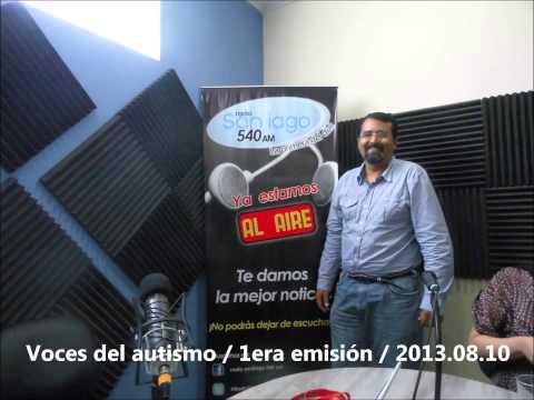 Radio Santiago 540 AM: 1era Emisión voces del autismo para todos, al 2013.08.10.