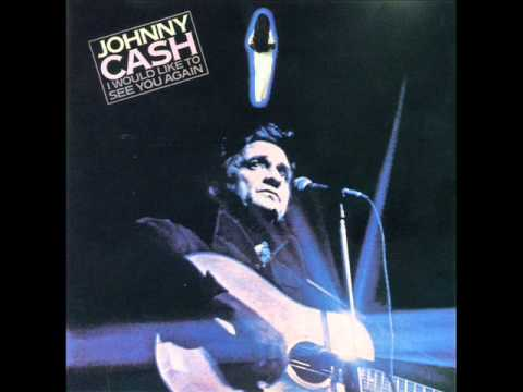 Johnny Cash - I Would Like To See You Again