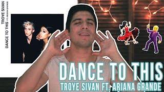 Download Lagu Dance To This - Troye Sivan ft. Ariana Grande | REACCIÓN Gratis STAFABAND