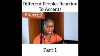 Maraji different peoples reaction to accents.