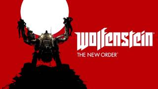 Wolfenstein The New Order Main Menu Theme