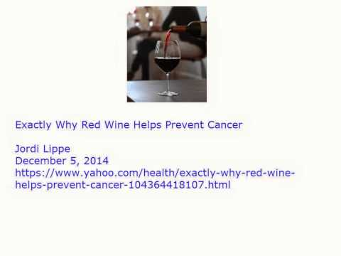 Exactly Why Red Wine Helps Prevent Cancer