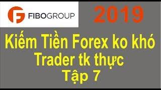 Forex Fibo Group, Tập 7, kiếm tiền forex ko khó, trader tài khoản thực, trực tiếp trên M5