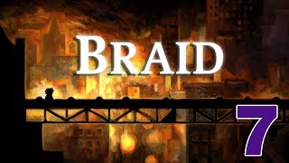 Nock Plays | Braid - Ep.7 - Just a few more milliseconds please