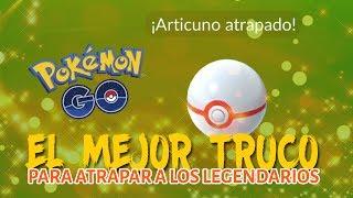 TRUCO PARA CAPTURAR POKEMON LEGENDARIOS !! - Pokemon Go