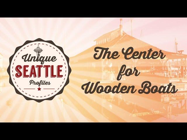 Unique Seattle Profiles - Center for Wooden Boats