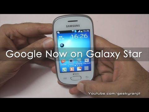 Google Now Using Samsung Galaxy Star the most affordable android phone