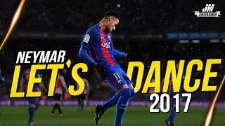 Neymar Jr ● LET'S DANCE 2017 - Best Skills Show | HD