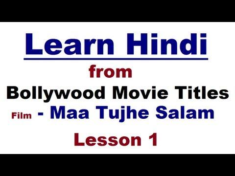 Learn Hindi From Bollywood Movie Title 1 - Maa Tujhe Salam