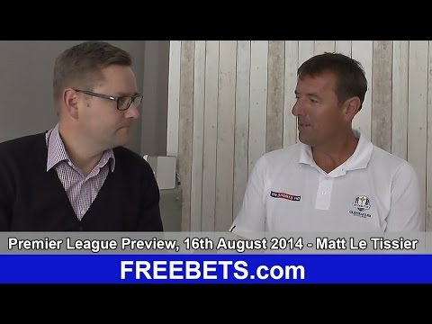 Matt Le Tissier Premier League Preview Saturday 16/08/2014