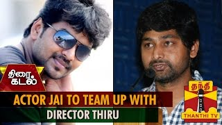 Actor Jai to Team up with Director Thiru in his Next...-