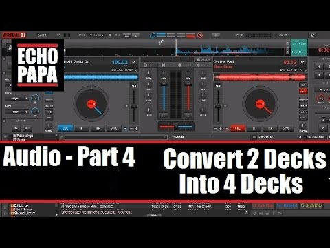 Virtual DJ 8: Audio Part 4 - Convert 2 Decks to 4 Decks