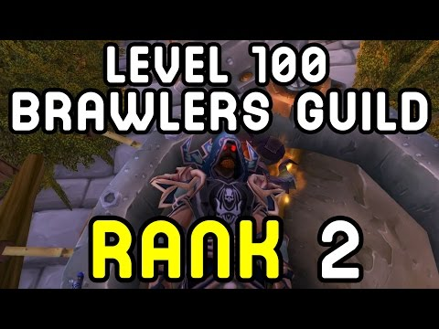 LEVEL 100: BRAWLERS GUILD (Rank 2) - Warlords of Draenor