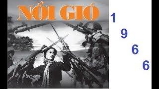 Nổi gió 1966 Full HD | Phim chiến tranh hay  nhất | Khắc họa rõ nét thời kỳ chiến tranh VN