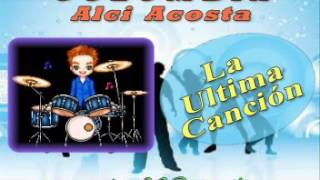la ultima cancion - Alci Acosta
