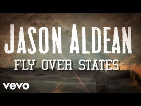 Jason Aldean - Fly Over States (Official Lyric Video)