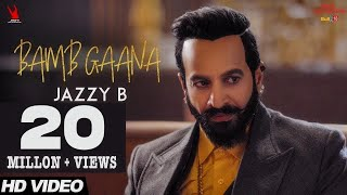 Jazzy B Bamb Gaana Full Video Ft Harj Nagra Fateh Latest Punjabi Songs 2017