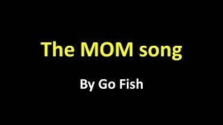 The MOM song by GO FISH (w/ lyrics)