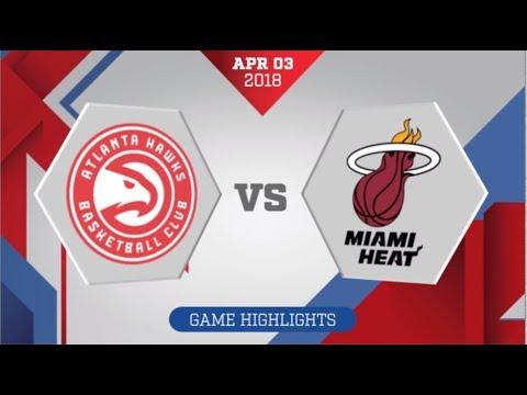 Atlanta Hawks vs Miami Heat: April 3, 2018