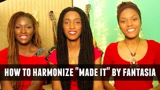 "download lagu How To Harmonize ""made It"" By Fantasia Barrino Feat gratis"
