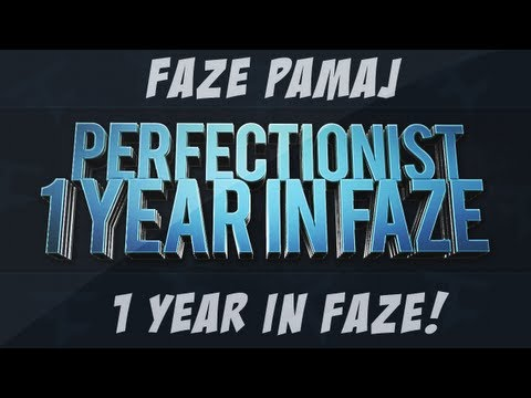 FaZe Pamaj - The Perfectionist - One year in FaZe - Birthday!