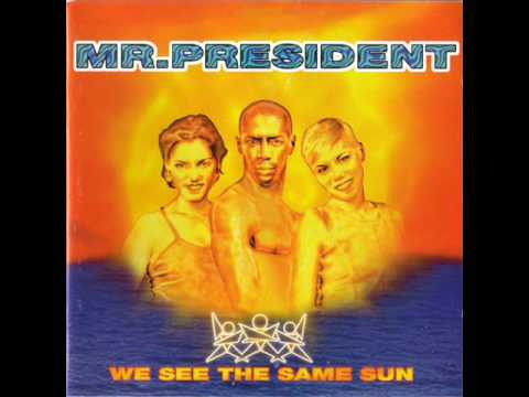 Mr President - I Love To Love