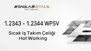1.2343 - 1.2344 WP5V Sıcak iş Takım Çeliği - Hot Working Tool Steel