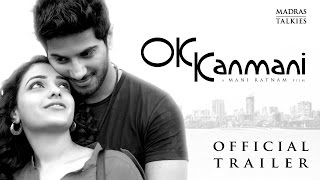 OK Kanmani Trailer