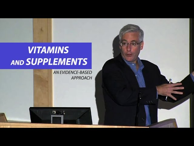 Vitamins and Supplements: An Evidence-Based Approach