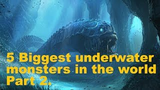 TOP 5 Biggest underwater monsters in the world part 2