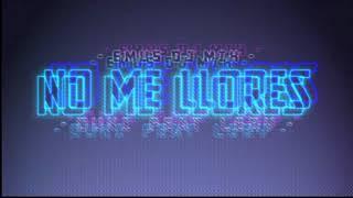 NO ME LLORES (REMIX)✘ DUKI ✘ LEBY (EMUS DJ MIX)