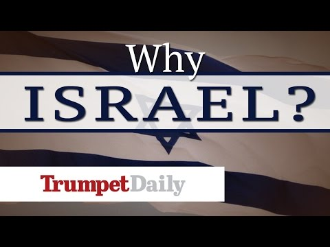 Why Israel? - The Trumpet Daily