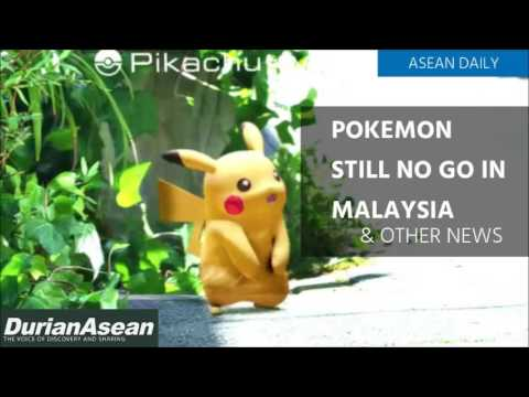 [22 JULY 2016] Pokemon No Go For Malaysia & other news