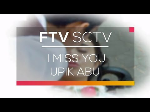 FTV SCTV - I Miss You Upik Abu
