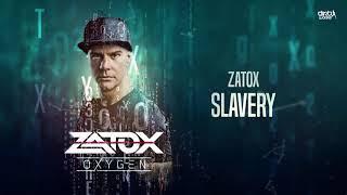 Zatox - Slavery (Official HQ Preview)