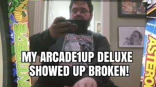 My ARCADE 1Up Machine Arrived BROKEN :(