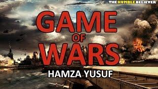 Game of Wars - Hamza Yusuf