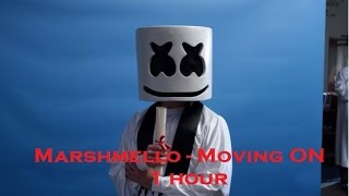Moving On 1 Hour Marshmello