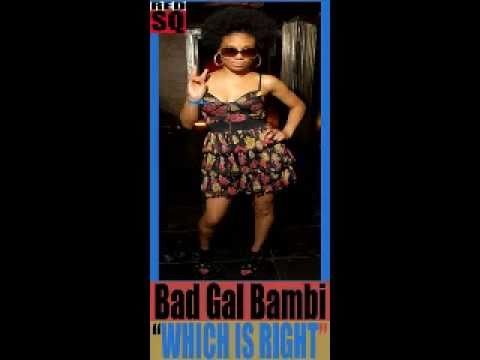 Bad Gal Bambi - Which Is Right